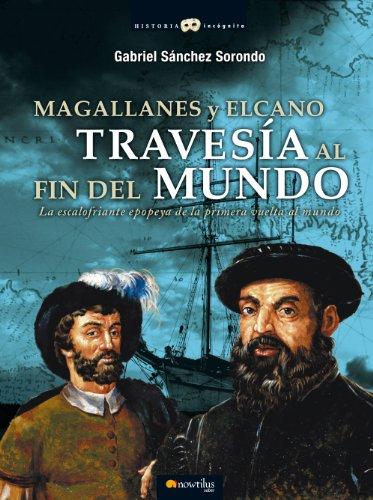 Descargar Libro Magallanes Y Elcano: Travesía Al Fin Del Mundo Gabriel Sánchez Sorondo