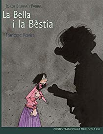 Clásic segle XXI: La Bella i la Bèstia, adaptado por Jordi Sierra i Fabra par Sierra i Fabra