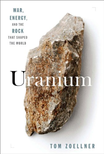 Uranium  War Energy And The Rock That Shaped The World