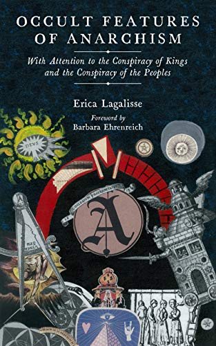 Occult Features of Anarchism: With Attention to the Conspiracy of Kings and the Conspiracy of the Peoples (KAIROS) (English Edition)