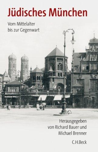 Jüdisches München: Vom Mittelalter bis zur Gegenwart Gebundenes Buch – 19. September 2006 Richard Bauer Michael Brenner C.H.Beck 3406549799
