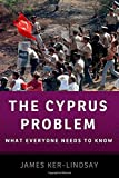 img - for The Cyprus Problem What Everyone Needs to Know by James Ker-Lindsay (2011-04-21) book / textbook / text book