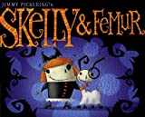 Skelly and Femur, Jimmy Pickering, 1416971432