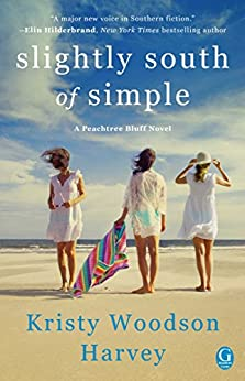 Slightly South of Simple: A Novel (The Peachtree Bluff Series Book 1) by [Harvey, Kristy Woodson]