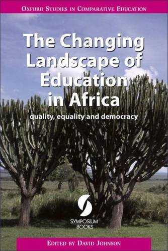 Download The Changing Landscape of Education in Africa: Quality, Equality and Democracy (Oxford Studies in Comparative Education) pdf