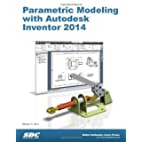 Parametric Modeling with Autodesk Inventor 2014