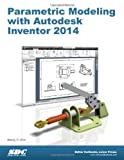 Parametric Modeling with Autodesk Inventor 2014, Shih, Randy, 1585037990