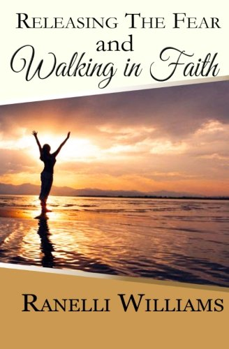 Read Online Releasing the Fear and Walking in Faith pdf epub
