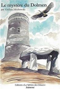 Les compagnons de Villers-la-Chèvre, Tome 1 : Le mystère du Dolmen : Suivi par la nouvelle Et l'Orage revenant par Guilain Jakubowski