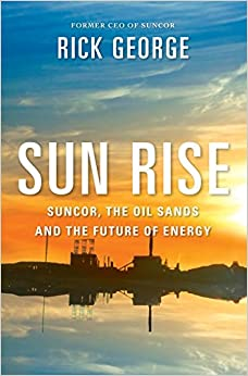 Book Sun Rise: Suncor, The Oil Sands And The Future Of Energy