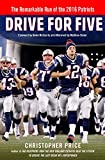 img - for Drive for Five: The Remarkable Run of the 2016 Patriots book / textbook / text book
