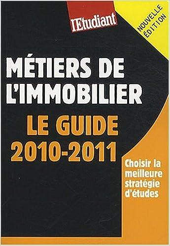 En ligne téléchargement gratuit Métiers de l'immobilier : Le guide 2010-2011 pdf
