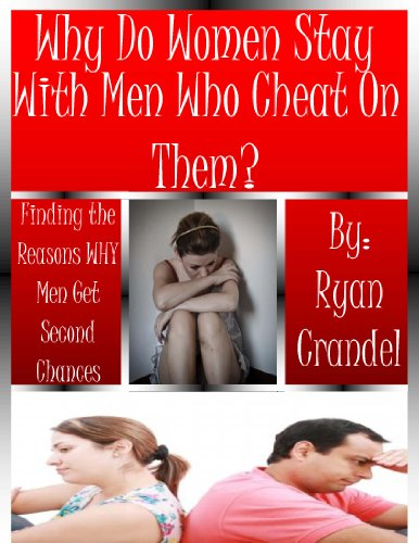 Why Do Women Stay With Men Who Cheat On Them?