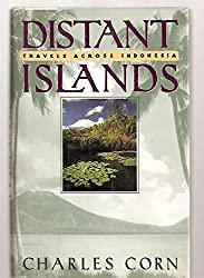 Distant Islands: Travels Across Indonesia