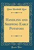 Amazon / Forgotten Books: Handling and Shipping Early Potatoes Classic Reprint (Dean Humboldt Rose)