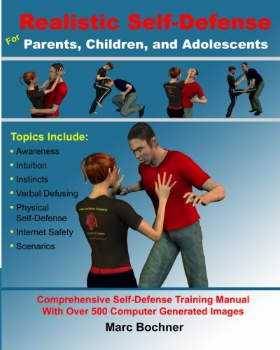 Realistic Self-Defense for Parents, Children, and Adolescents: Learn How to Become Aware of Your Surroundings, Avoid Danger, Trust Your Intuition, and Use Physical Self-Defense Techniques to Stay Safe por Marc Bochner