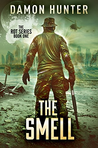 The Smell - A Post Apocalyptic Thriller (ROT SERIES Book 1) by [Hunter, Damon]