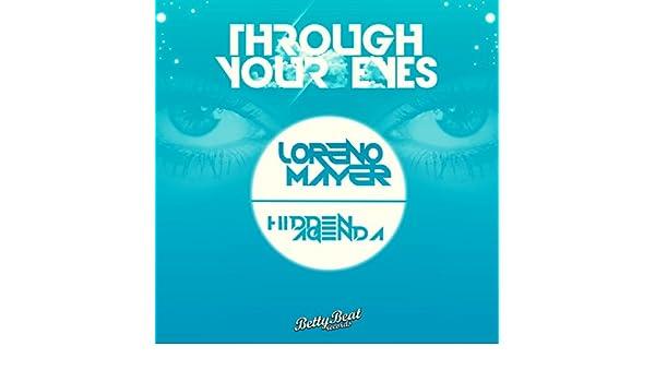 Through Your Eyes by Loreno Mayer & Hidden Agenda on Amazon ...