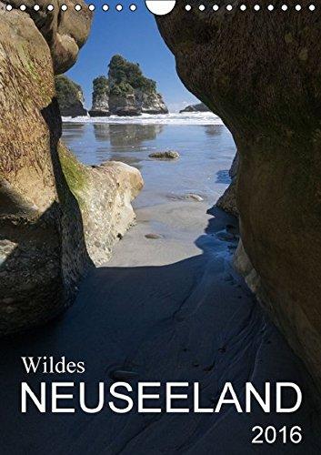 Wildes Neuseeland (Wandkalender 2016 DIN A4 hoch): Momentaufnahmen aus dem Naturparadies Neuseeland, teilweise abseits der ausgetretenen Touristenpfade. (Monatskalender, 14 Seiten ) (CALVENDO Natur)