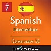 Intermediate Conversation #20 (Spanish): Intermediate Spanish #21 |  Innovative Language Learning