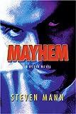 Mayhem, Steven Mann, 0595284701