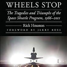 Wheels Stop: The Tragedies and Triumphs of the Space Shuttle Program, 1986-2011: Outward Odyssey: A People's History of Space | Livre audio Auteur(s) : Rick Houston Narrateur(s) : James Killavey
