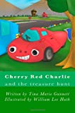 Cherry Red Charlie and the Treasure Hunt, Tina Gunnett, 1481248324