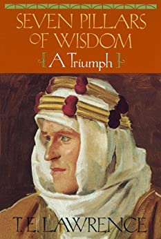 Seven Pillars of Wisdom: A Triumph (The Authorized Doubleday/Doran Edition) by [Lawrence, T E]