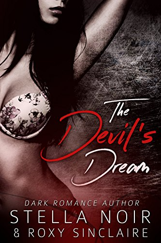 The Devil's Dream: A Dark Romance (Dark Romance Novel Book 1)