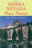 Sierra Nevada Place Names, Peter Browning, 0944220231