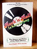 Rock 'n Roll Is Here to Pay : The History and Politics of the Music Industry, Chapple, Steve and Garofalo, Reebee, 0882294377