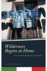 Wilderness Begins at Home: Travels With My Big Sicilian Family Paperback
