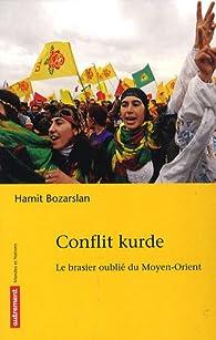 Conflit kurde : Le brasier oublié du Moyen-Orient par Hamit Bozarslan