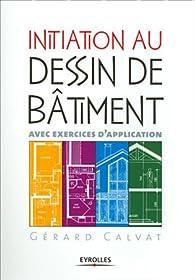 Initiation au dessin de bâtiment par Gérard Calvat