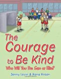 img - for The Courage to Be Kind book / textbook / text book