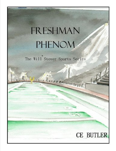 Freshman Phenom (The Will Stover Series Book 1)