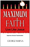 Maximum Faith, Strategenius Publishing and George Barna, 0983172900