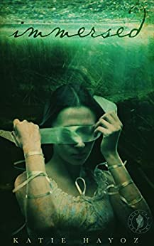 Immersed (The Clockwork Siren Series Book 1) by [Hayoz, Katie]