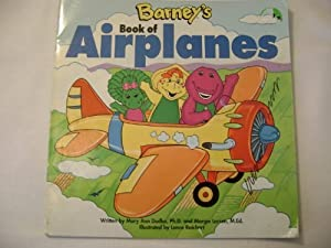 Barney's Book of Airplanes (Barney's Transportation Series) Mary Ann Dudko, Monica Mody, Margie Larsen and Lance Raichert
