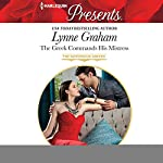 The Greek Commands His Mistress | Lynne Graham