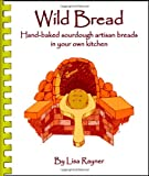 Wild Bread, Lisa Rayner, 0980060818