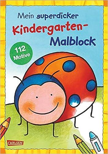 Mein superdicker Kindergarten Malblock: Über 100 Ausmalbilder für