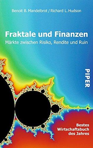 Fraktale und Finanzen: Märkte zwischen Risiko, Rendite und Ruin