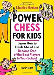 Power Chess for Kids: Learn How to Think Ahead and Become One of the Best Players in Your School by Charles Hertan (Sep 16 2011)