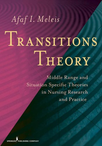 Transitions Theory: Middle Range and Situation Specific Theories in Nursing Research and Practice (Meleis, Transitions Theory) Pdf