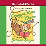 Cowgirl Kate & Cocoa: School Days | Erica Silverman