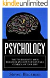 Psychology: The Truth Behind Your Behavior and How You Can Take Control of Your Life