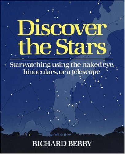Discover the Stars: Starwatching Using the Naked Eye, Binoculars, or a Telescope - Astronomy Telescope Book