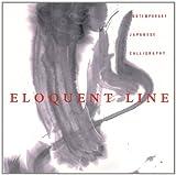 Eloquent Line, Cecil H. Uyehara, David Clarke, Ichiro Hairu, 0963363816