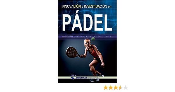 Innovación e investigación en pádel eBook: Ibáñez, Javier Courel ...